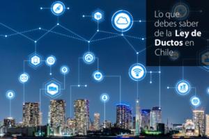 Ley de Ductos en Chile